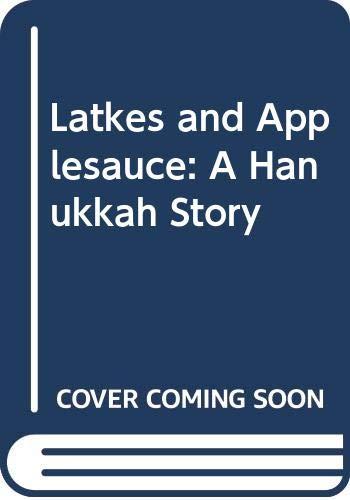9780606018906: Latkes and Applesauce: A Hanukkah Story