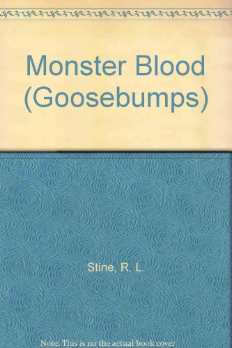 Monster Blood (Goosebumps): Stine, R. L.