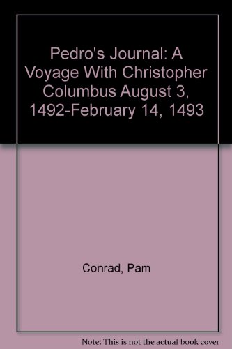 9780606019248: Pedro's Journal: A Voyage With Christopher Columbus August 3, 1492-February 14, 1493