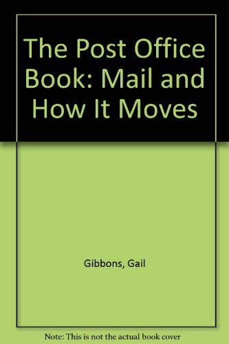 9780606019286: The Post Office Book: Mail and How It Moves