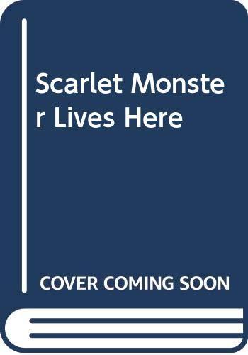 9780606019385: Scarlet Monster Lives Here