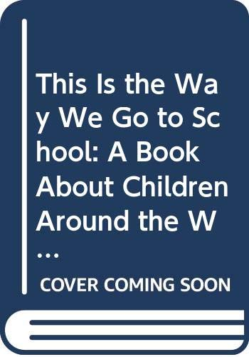 9780606019613: This Is the Way We Go to School: A Book About Children Around the World