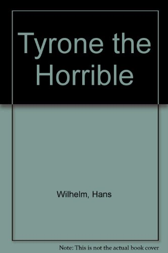 9780606019729: Tyrone the Horrible