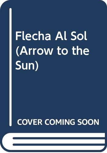 9780606019880: Flecha Al Sol (Arrow to the Sun)