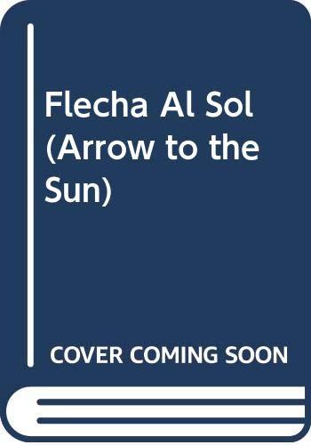 9780606019880: Flecha Al Sol (Arrow to the Sun) (Spanish and English Edition)
