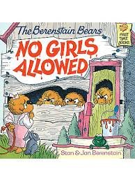 9780606019934: The Berenstain Bears No Girls Allowed (First Time Books)