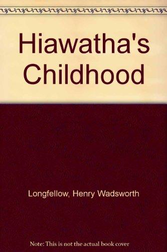 9780606021302: Hiawatha's Childhood