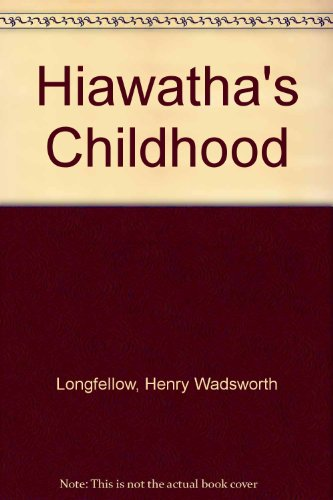 9780606021302: Hiawatha's Childhood (Picture Puffins)