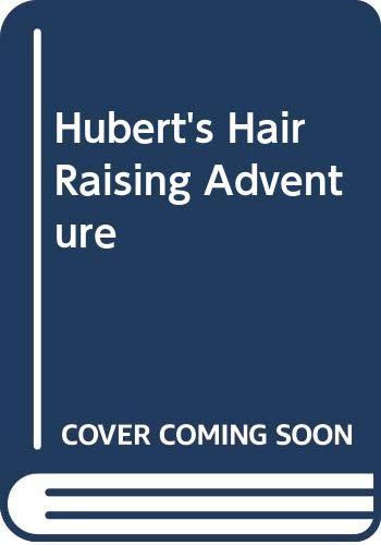 9780606021371: Hubert's Hair Raising Adventure