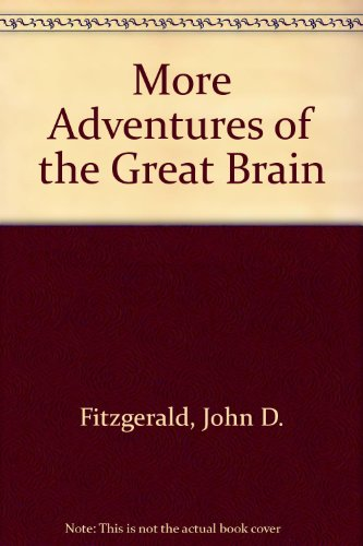 More Adventures of the Great Brain: Fitzgerald, John D.