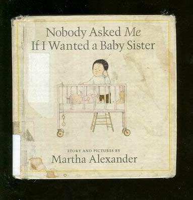 9780606022118: Nobody Asked Me If I Wanted a Baby Sister