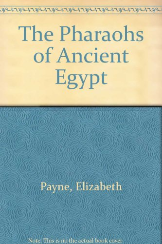9780606022255: The Pharaohs of Ancient Egypt