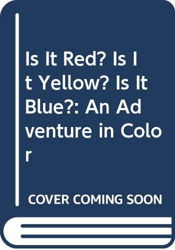 9780606022279: Is It Red? Is It Yellow? Is It Blue?: An Adventure in Color