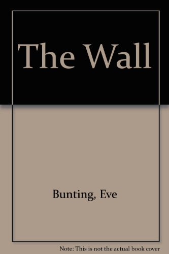 The Wall (0606022392) by Eve Bunting
