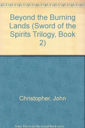 9780606022675: Beyond the Burning Lands (Sword of the Spirits Trilogy, Book 2)