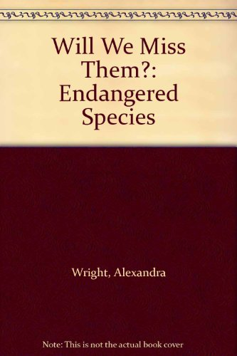 9780606022781: Will We Miss Them?: Endangered Species