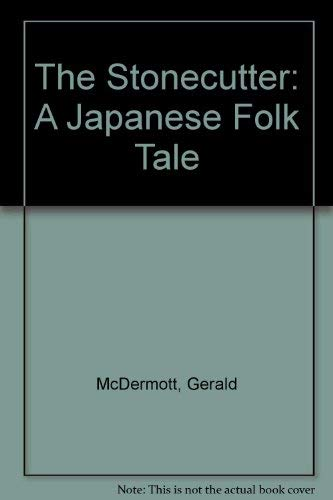 9780606022804: The Stonecutter: A Japanese Folk Tale