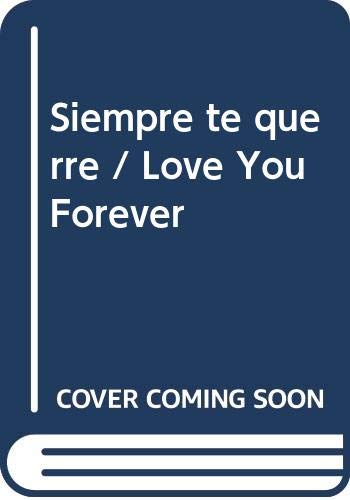 9780606022989: Siempre te querre / Love You Forever