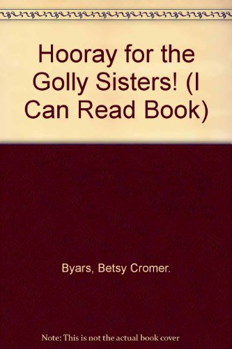 9780606023054: Hooray for the Golly Sisters! (I Can Read Book)
