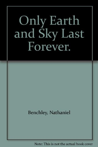 9780606023467: Only Earth and Sky Last Forever.