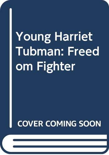 9780606023610: Young Harriet Tubman: Freedom Fighter