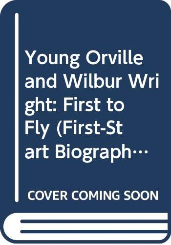 9780606023665: Young Orville and Wilbur Wright: First to Fly (First-Start Biographies)