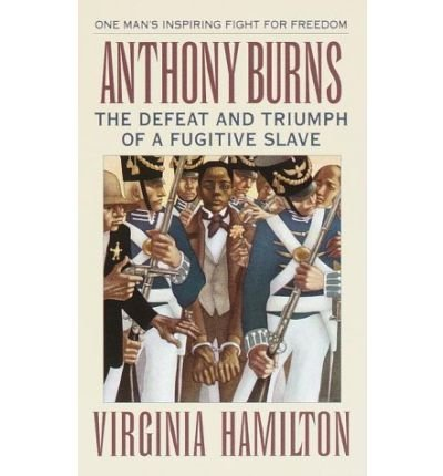 9780606024938: Anthony Burns: The Defeat and Triumph of a Fugitive Slave
