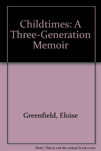 9780606025577: Childtimes: A Three-Generation Memoir