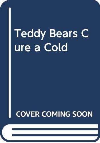 9780606025713: Teddy Bears Cure a Cold