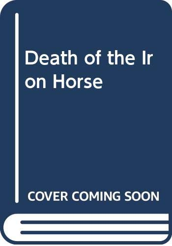9780606025904: Death of the Iron Horse