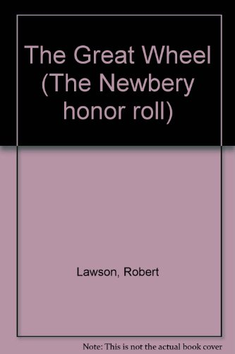 9780606026574: The Great Wheel (The Newbery honor roll)