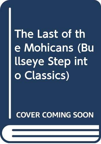 The Last of the Mohicans (Bullseye Step: James Fenimore Cooper