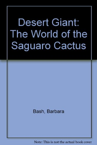 9780606027465: Desert Giant: The World of the Saguaro Cactus