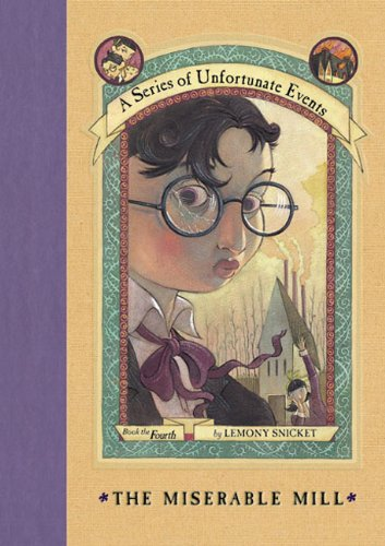 9780606027687: The Miserable Mill (Series of Unfortunate Events)