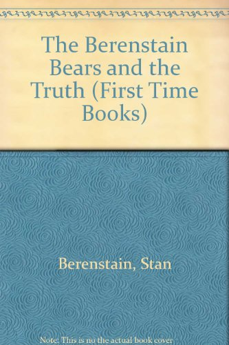 9780606027793: The Berenstain Bears and the Truth (First Time Books)