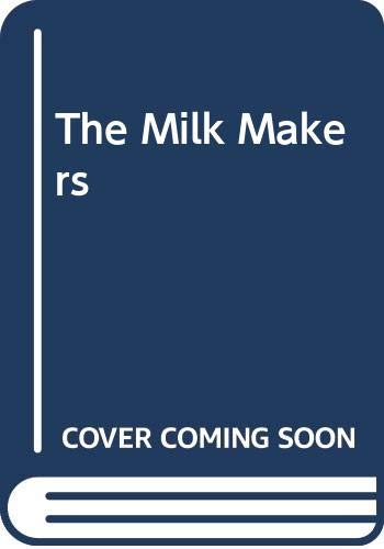 9780606027878: The Milk Makers