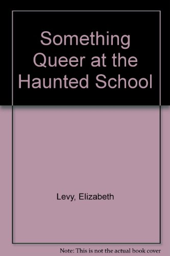 9780606028141: Something Queer at the Haunted School
