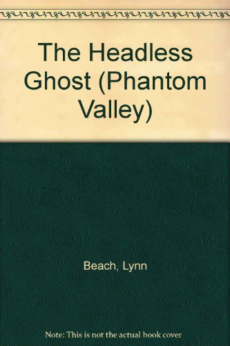 9780606028349: The Headless Ghost (Phantom Valley)