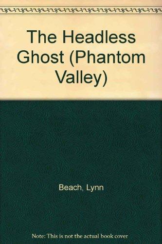 9780606028349: The Headless Ghost (Phantom Valley)