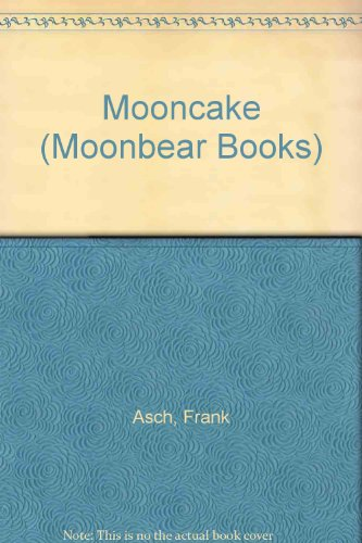 Mooncake (Moonbear Books) (0606028404) by Frank Asch