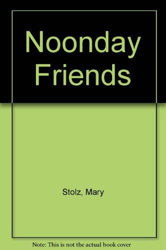 Noonday Friends: Mary Stolz