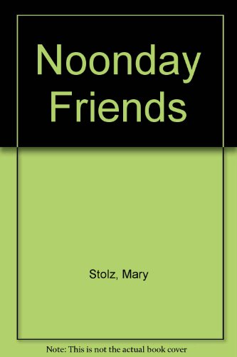 Noonday Friends: Mary Stolz