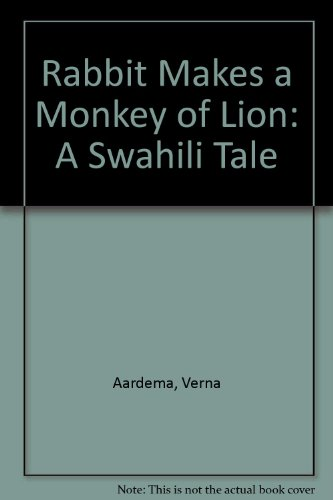 9780606028547: Rabbit Makes a Monkey of Lion: A Swahili Tale