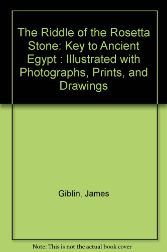 9780606028707: The Riddle of the Rosetta Stone: Key to Ancient Egypt : Illustrated with Photographs, Prints, and Drawings