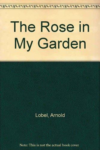 9780606028806: The Rose in My Garden
