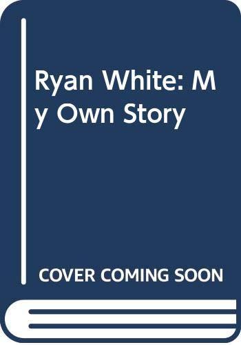 9780606028813: Ryan White: My Own Story