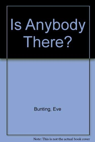 9780606029056: Is Anybody There?