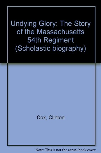 Undying Glory: The Story of the Massachusetts: Clinton Cox