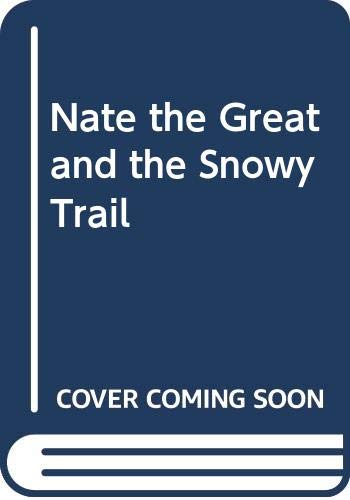 9780606029773: Nate the Great and the Snowy Trail