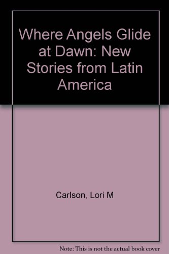 9780606029827: Where Angels Glide at Dawn: New Stories from Latin America